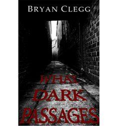 What Dark Passages by Bryan Clegg