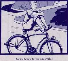 """""""A Ride of Death"""" 1940's Manual for careless bicyclists."""