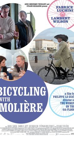 Bicycling with Moliere. 2013 Directed by Philippe Le Guay.  With Fabrice Luchini, Lambert Wilson, Maya Sansa, Camille Japy. Two actors. One play. Can the differences between the two egocentric men be put aside for the sake of friendship and theatre?