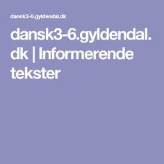dansk3-6.gyldendal.dk | Informerende tekster