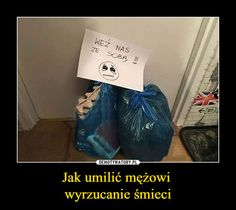 Jak umilić mężowi wyrzucanie śmieci – Read News, Life Is Beautiful, Lol, Relationship, Humor, Education, Words, Memes, Funny