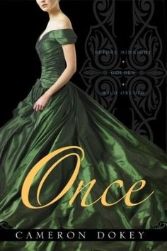 Once (3 novels - Before Midnight, Golden, & Wild Orchid) by Cameron Dokey by lorene