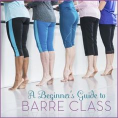 Beginners guide to Barre Class will teach you everything you need to know before you try it out...prepare to be hooked!