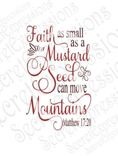 Faith as small as a Mustard Seed can move Mountains Svg, Digital Cutting File, eps, png, jPEG, DXF, SVG Cricut, Svg Silhouette, Print File by SecretExpressionsSVG on Etsy