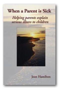 When a Parent is Sick Book Description Helping parents explain serious illness…