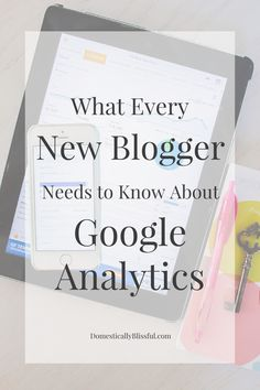 What Every New Blogger Needs to Know about Google Analytics & how to avoid this big blogging mistake.