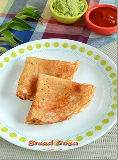 Bread Dosa–Instant Dosa–No Fermentation Dosa