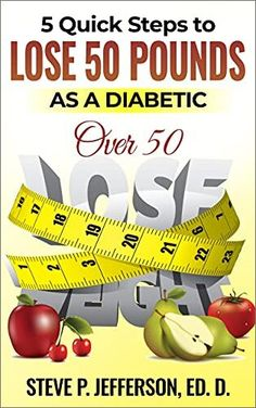 Now on Kindle 5 Quick Steps to Lose 50 pounds as a Diabetic Over 50 is a step by step outline for anyone that wants to lose weight naturally as a Diabetic over 50.