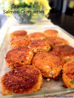 For Your Plate Only: Grandma's Salmon Croquettes