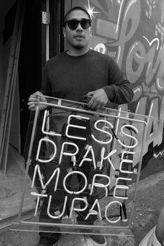 """Nothing better than hip hop music, """"Less Drake, more Tupac"""