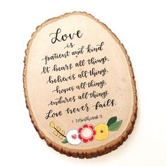 Love. 1 Corinthians 13. Wood slice. Hand lettered, modern calligraphy. A personal favorite from my Etsy shop https://www.etsy.com/listing/465786070/love-large-wood-slice-1-corinthians