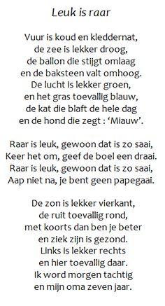 Maak een Omgekeerde-wereld-gedicht op basis van dit gedicht. Laat de leerlingen hun fantasie werken. Deze activiteit is ideaal voor een derde of vierde leerjaar. Het gedicht is geschreven door Koos Meinderts en Harry Jekkers en komt uit 'De kinderverslinder' (Ploegsma, 1993).