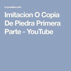 Imitacion O Copia De Piedra Primera Parte - YouTube
