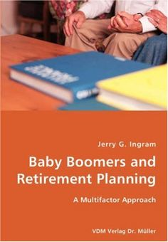 Baby Boomers and Retirement Planning- A Multifactor « Library User Group
