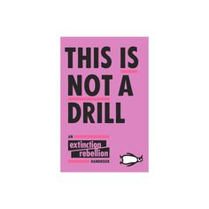 This Is Not a Drill - by Extinction Rebellion (Paperback) Rebel, Drill, How To Get, Reading, Books, Products, Hole Punch, Libros, Drills