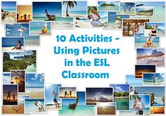 10 engaging activities for using pictures in class. Keep your students motivated in the ESL classroom by using pictures to spark interest.