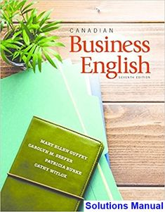 Solutions Manual for Canadian Business English Canadian 7th Edition by Guffey IBSN 9780176582968