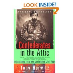 Confederates in the Attic: Dispatches from the Unfinished Civil War: Tony Horwitz: 9780679758334: Amazon.com: Books