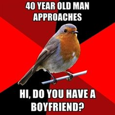 Retail Robin - 40 year old man approaches hi, do you have a boyfriend?
