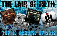 My albums of the year  http://www.thelairoffilth.com/2012/12/the-lair-of-filths-top-10-albums-of-2012.html