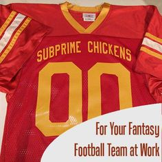 Do you have a fantasy football team at work? Why not get the guys (or gals) together and make some fun jerseys.