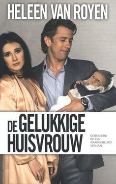 Heleen van Royen - De gelukkige huisvrouw.
