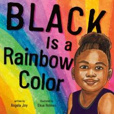 Black Is a Rainbow Color | A #Granitelibraries Book Review Black Authors, American Children, Book Projects, Black History, Rainbow Colors, Books To Read, Buy Books, Childrens Books, Joy
