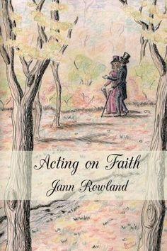 Acting on Faith by Jann Rowland