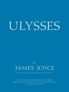 """Read """"Ulysses"""" by James Joyce available from Rakuten Kobo. Originally reviled as obscure and obscene, Joyce's masterpiece now stands as one of the great literary achievements of t. Modernist Literature, Classic Literature, James Joyce, Date, Homer Odyssey, Shakespeare And Company, Monologues, Any Book, Book Nooks"""