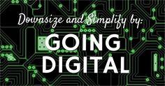 Downsize & Simplify By Going Digital