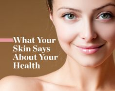 12 Scary Facts Your Skin Can Reveal About Your Health. I will have to use this as a reference guide when I go see my dermatologist as well as everyday to look for possible problems.