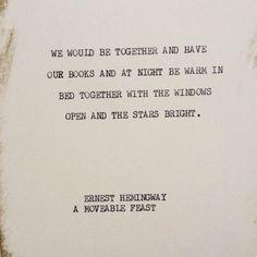 Words by Ernest Hemingway, photo via Poet's Ode
