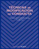 Técnicas de modificación de conducta / coordinador, Francisco Javier Labrador Encinas