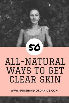 50+ amazing DIY tips for getting clear skin. Natural tips for glowing skin you can try today. Free eBook included. Pin it & click to read now: https://blog.sunshine-organics.com/clear-skin-natural-tips/