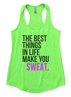 The Best Things In Life Make You Sweat Womens Workout Tank Top F851