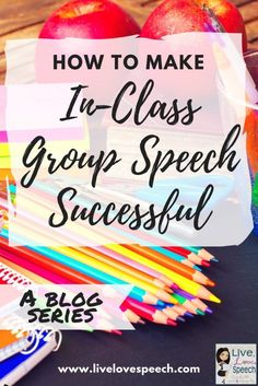 How to Make In-Class Group Speech Successful {blog series} – PART 1
