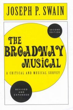 Broadway musical : a critical and musical survey by Swain.  Lehman College - Stacks - ML2054 .S93 2002