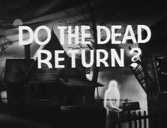 Do the Dead Return