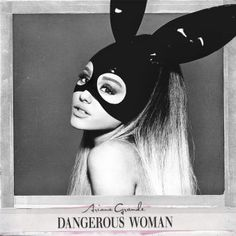 Dangerous Woman - Ariana Grande free piano sheet music and downloadable PDF.