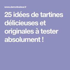 25 idées de tartines délicieuses et originales à tester absolument!