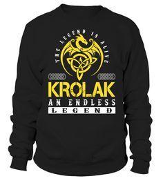 The Legend is Alive KROLAK An Endless Legend Last Name T-Shirt #LegendIsAlive