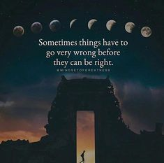 Sometimes things have to go very wrong..