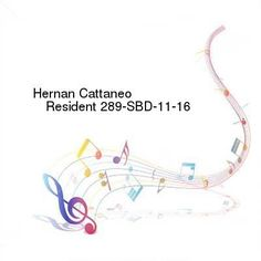 Hernan Cattaneo  Resident 289-SBD-11-16-2016-TALiON INT