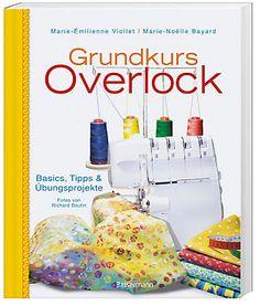 Grundkurs Overlock Buch jetzt portofrei bei Weltbild.de bestellen