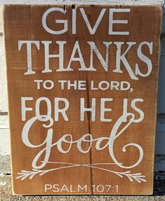 Give Thanks To The Lord, For He Is Good sign