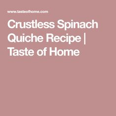 Crustless Spinach Quiche Recipe | Taste of Home