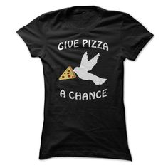 Give Pizza A Chance - Peace Dove Parody T Shirt