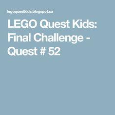 LEGO Quest Kids: Final Challenge - Quest # 52