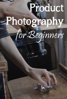 Product Photography for Beginners - Photography, Landscape photography, Photography tips