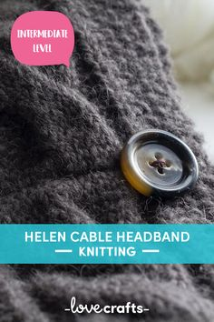 We love this cabled headband pattern! Test your knitting skills with this intermediate pattern. | Downloadable PDF at LoveCrafts.com
